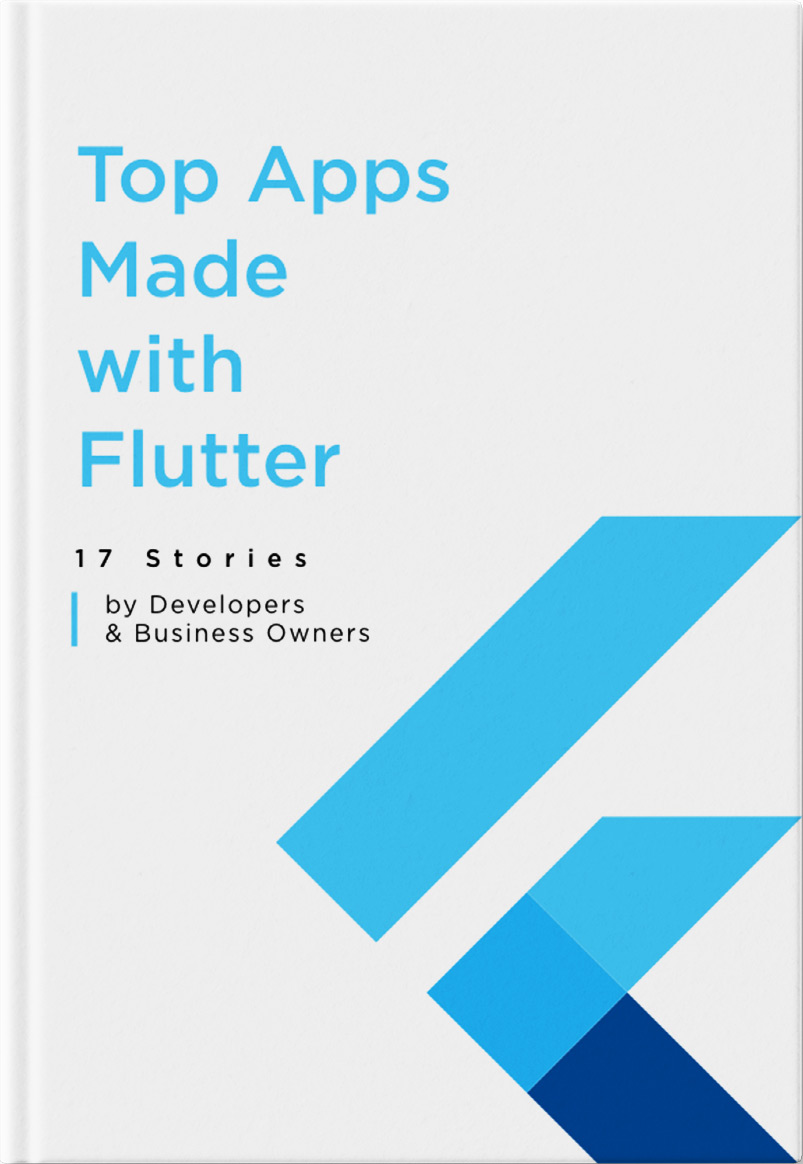 Top Apps Made with Flutter – 17 Stories by Developers & Business Owners