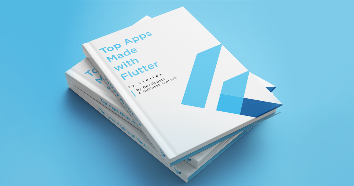 Free Ebook: Top Apps Made with Flutter | 17 Stories by